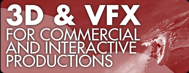 <u>3D & VFX for Commercial and Interactive Productions</u>