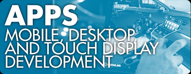 <u>Apps - Mobile, Desktop and Touch Display Development</u>